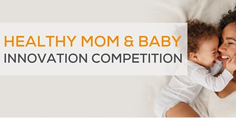 Healthy Mom & Baby Innovation Competition tickets