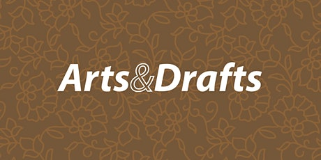 Arts & Drafts tickets