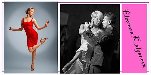 "Tango Workshops by Eleonora Kalganova: ""Expressing Your  Tango Personality"""