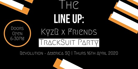 The Line Up Presents: KyzR x Friends (Tracksuit Party) tickets