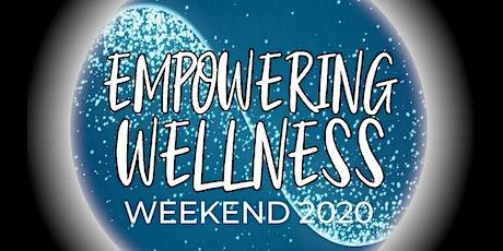 Empowering Wellness Weekend tickets