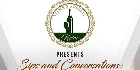 Sips & Conversations: Black Owned Brands in  the Wine and Spirits Industry tickets
