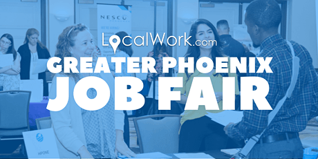 CANCELLED Greater Phoenix Job Fair - April 2020! Multiple AZ Companies Hiring! tickets
