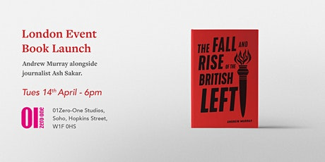LONDON Launch - The Fall And Rise Of The British Left tickets