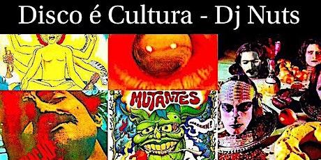 Disco É Cultura | Dj NUTS na Casa da Luz ingressos