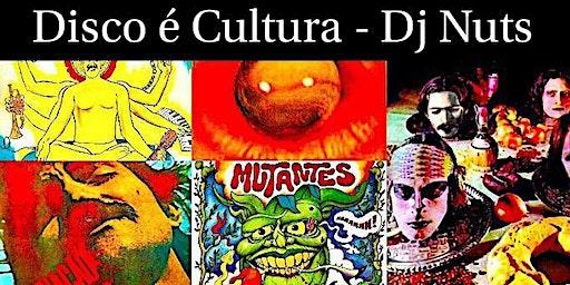 Disco É Cultura   Dj NUTS na Casa da Luz