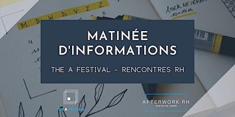 Matinée d'information - The A Festival billets