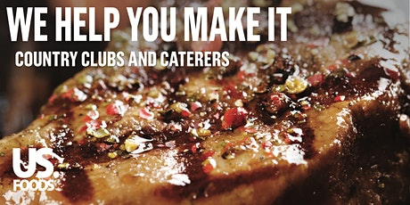 US Foods - WE HELP YOU MAKE IT - Country Clubs & Caterers  tickets