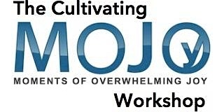 The Cultivating MoJo Workshop - Driving Momentum - March 5th