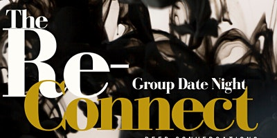 The Re-Connect | Group Date Night