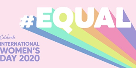 Women's Day Equal for Each, Women Make Your Mark! tickets