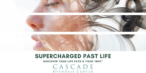 "Supercharged Past Life: Discover Your Life Path & Your ""Why"""