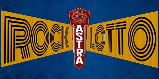 Rock Lotto, The 3rd Annual Event at The Astra Theatre!