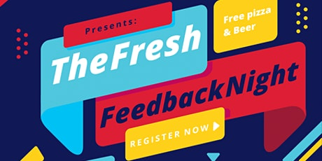 The Fresh Feedback Night tickets
