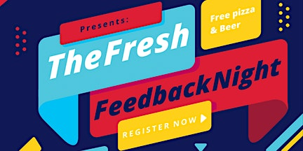The Fresh Feedback Night
