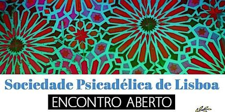 Encontro Aberto Sociedade Psicadélica de Lisboa bilhetes