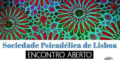 Encontro Aberto Sociedade Psicadélica de Lisboa