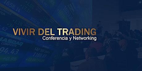Vivir del trading  conferencia y networking entradas
