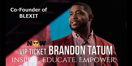 NOW Events: VIP Meet and Greet with Brandon Tatum tickets