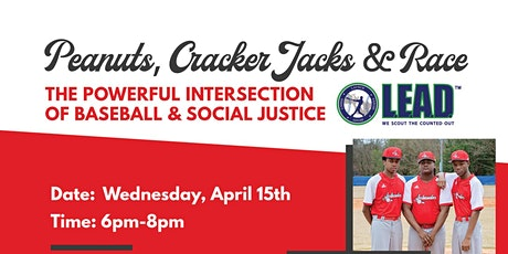 Peanuts, Cracker Jacks & Race: The Powerful Intersection of Baseball & Social Justice tickets