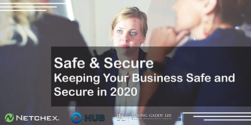 Safe & Secure - Keeping Your Business Safe and Secure in 2020