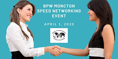 BPW Moncton April 1 2020 - Speed Networking tickets