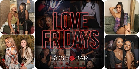 Love Friday's Upscale Hip Hop & RnB Party @Rose Bar tickets