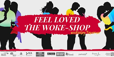 Feel Loved. Get the love that you deserve: The workshop (Spring 2020) tickets