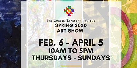 The Zoetic Tapestry Project: Spring Art Show tickets