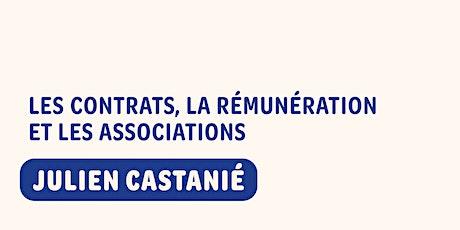 Les contrats, la rémunération et les associations - Julien Castanié billets