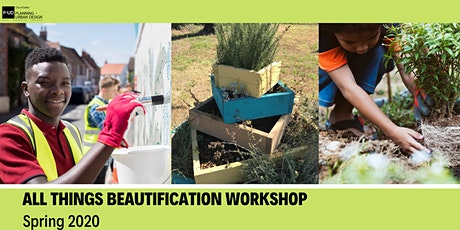 All Things Beautification Workshop:Spring 2020 tickets