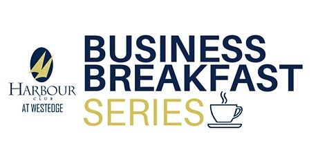 Business Breakfast Series at the Harbour Club tickets