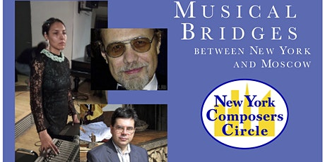New York Composers Circle | Musical Bridges Between New York and Moscow tickets