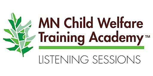 St. Cloud Listening Session: MNCWTA (Child Welfare Professionals)