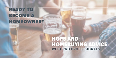 Hops For Homebuyers- Homebuyer readiness discussion and tips tickets