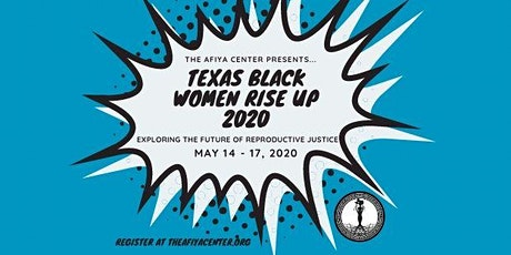 Texas Black Women Rise Up: Exploring the Future of Reproductive Justice tickets