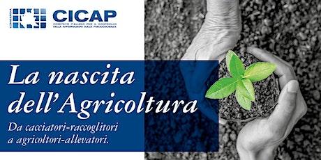 La nascita dell'agricoltura biglietti