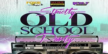 Foxie 105/K92.7/WOKS Strictly Old School Party- Reserved