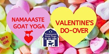 Valentine's Do-Over  Goat Yoga: Namaaaste Goat Yoga on the Farm tickets