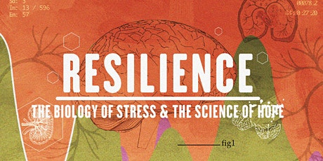 Resilience. The Biology of Stress and the Science of Hope. tickets