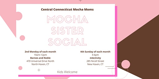 Mocha Sister Social - 4th Sundays