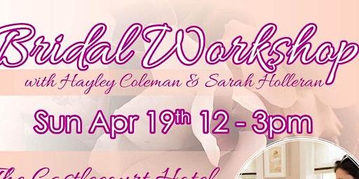 Bridal Makeup workshop with Hayley Coleman & Sarah Holleran