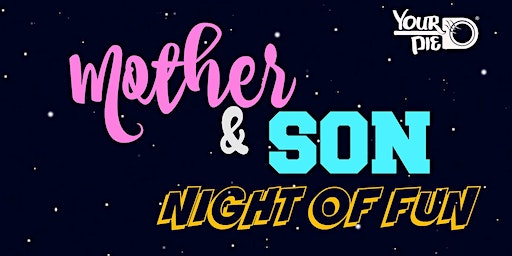 Your Pie Mother & Son Night of Fun: Gloucester