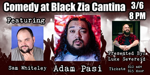 Comedy Night at Black Zia Cantina featuring ADAM PASI