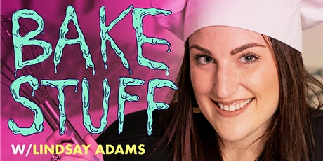 Bake Stuff with Lindsay LIVE!  tickets