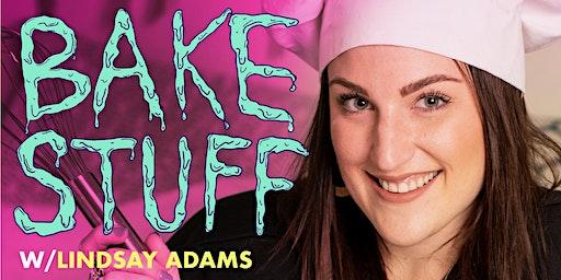 Bake Stuff with Lindsay LIVE!