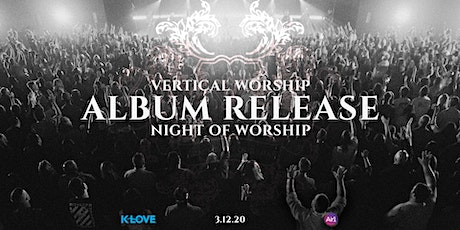 Vertical Worship Album Release/A Night of Worship tickets