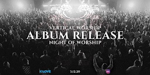 Vertical Worship Album Release/A Night of Worship