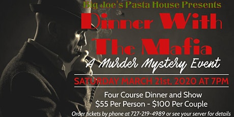 Dinner With The Mafia-A Murder Mystery Event at Big Joe's Pasta House tickets