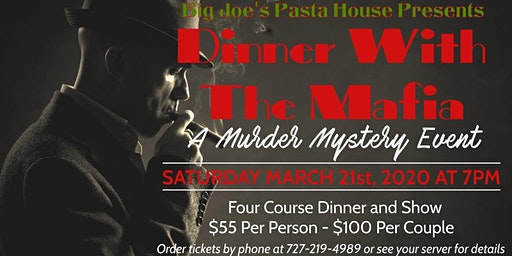 Dinner With The Mafia-A Murder Mystery Event at Big Joe's Pasta House